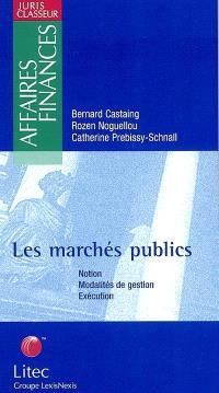 Les marchés publics : notion, modalités de gestion, éxécution
