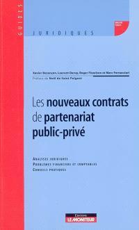 Les nouveaux contrats de partenariat public-privé : analyses juridiques, problèmes financiers et comptables, conseils pratiques