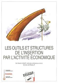 Les outils et structures de l'insertion par l'activité économique