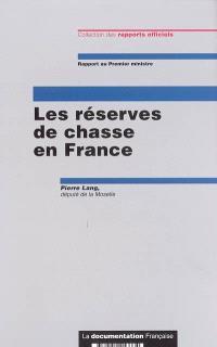 Les réserves de chasse en France : rapport au Premier ministre