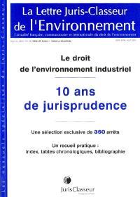 Lettre Juris-Classeur de l'environnement (La), hors-série. n° août 2001, Le droit de l'environnement industriel : 10 ans de jurisprudence