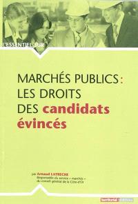 Marchés publics : les droits des candidats évincés