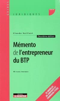 Mémento de l'entrepreneur du BTP : 44 fiches pratiques