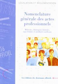 Nomenclature générale des actes professionnels : médecins, chirurgiens-dentistes, sages-femmes et auxiliaires médicaux