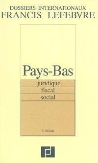 Pays-Bas : juridique, fiscal, social