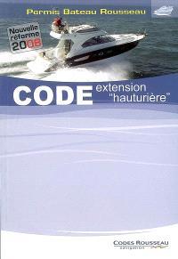 Permis bateau Rousseau, Code extension hauturière : nouvelle réforme 2008