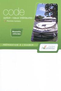 Permis bateau Rousseau, Code option eaux intérieures : préparation à l'examen, nouvelle réforme