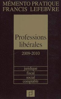 Professions libérales 2009-2010 : juridique, fiscal, social, comptable