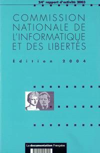 Rapport annuel de la Commission nationale informatique et libertés : 24e rapport d'activité 2003