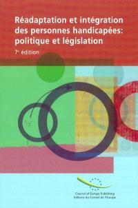 Réadaptation et intégration des personnes handicapées : politique et législation