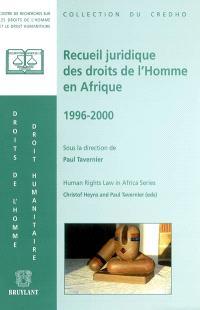 Recueil juridique des droits de l'homme en Afrique = Human rights law in Africa series. Volume 1, 1996-2000