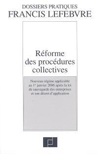 Réforme des procédures collectives : nouveau régime applicable au 1er janvier 2006 après la loi de sauvegarde des entreprises et son décret d'application