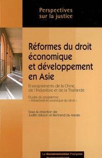 Réformes du droit économique et développement en Asie : enseignements de la Chine, de l'Indonésie et de la Thaïlande : études du programme Attractivité économique du droit