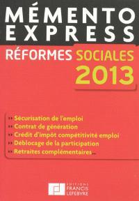 Réformes sociales 2013 : sécurisation de l'emploi, contrat de génération, crédit d'impôt compétitivité emploi, déblocage de la participation, retraites complémentaires