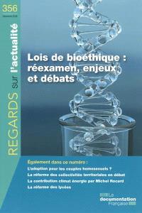 Regards sur l'actualité. n° 356, Lois de bioéthique : réexamen, enjeux et débats