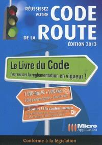 Réussissez votre code de la route : conforme au nouvel examen : permis B