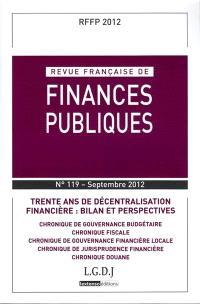 Revue française de finances publiques. n° 119, Trente ans de décentralisation financière : bilan et perspectives