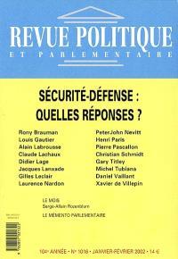 Revue politique et parlementaire. n° 1016, Sécurité-défense : quelles réponses ?
