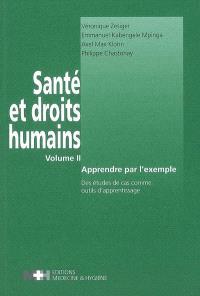 Santé et droits humains. Volume 2, Apprendre par l'exemple : des études de cas comme outils d'apprentissage
