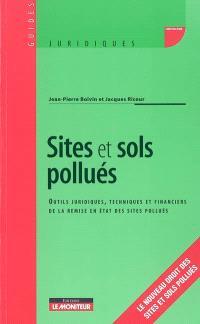 Sites et sols pollués : outils juridiques, techniques et financiers de la remise en état des sites pollués