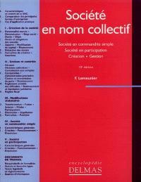 Société en nom collectif (SNC) : société en participation, création, gestion