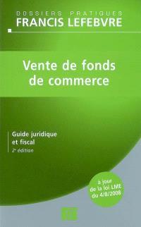 Vente de fonds de commerce : guide juridique et fiscal