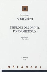 L'Europe des droits fondamentaux : mélanges en hommage à Albert Weitzel