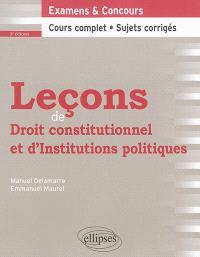 Leçons de droit constitutionnel et d'institutions politiques : examens & concours, cours complet, sujets corrigés