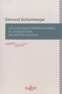 Les contrats préparatoires à l'acquisition des droits sociaux