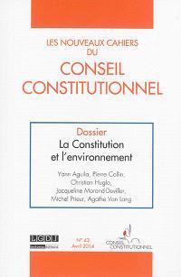 Nouveaux cahiers du Conseil constitutionnel (Les). n° 43, La Constitution et l'environnement