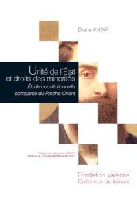 Unité de l'Etat et droits des minorités : étude constitutionnelle comparée du Proche-Orient
