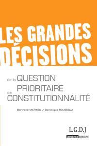 Les grandes décisions de la question prioritaire de constitutionnalité