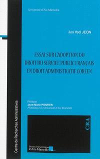 Essai sur l'adoption du droit du service public français en droit administratif coréen