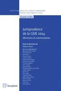 Jurisprudence de la CJUE 2014 : décisions et commentaires