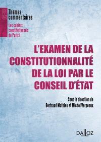 L'examen de la constitutionnalité de la loi par le Conseil d'Etat : printemps du droit consitutionnel