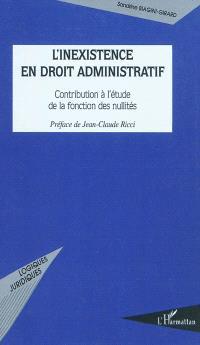 L'inexistence en droit administratif : contribution à l'étude de la fonction des nullités