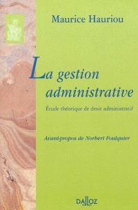 La gestion administrative : étude théorique de droit administratif
