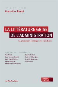 La littérature grise de l'administration : la grammaire juridique des circulaires