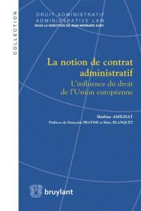 La notion de contrat administratif : l'influence du droit de l'Union européenne