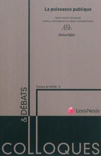 La puissance publique : actes du colloque, du 22 au 24 juin, Faculté de droit de l'Université Pierre Mendès France de Grenoble II