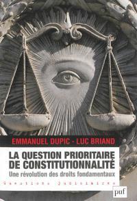 La question prioritaire de constitutionnalité : une révolution des droits fondamentaux