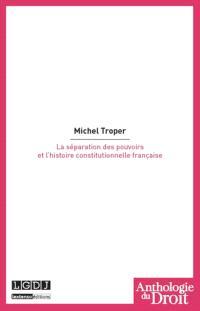 La séparation des pouvoirs et l'histoire constitutionnelle française