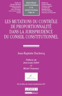 Les mutations du contrôle de la proportionnalité dans la jurisprudence du Conseil constitutionnel