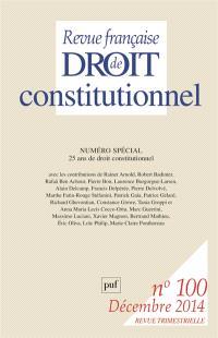 Revue française de droit constitutionnel. n° 100, 25 ans de droit constitutionnel