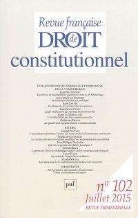 Revue française de droit constitutionnel. n° 102, Evolution institutionnelle et normative de la Ve République