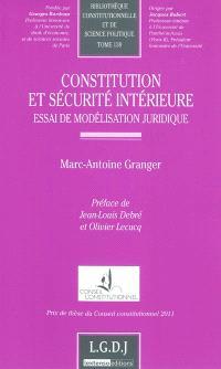 Constitution et sécurité intérieure : essai de modélisation juridique
