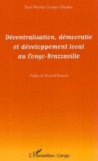 Décentralisation, démocratie et développement local au Congo-Brazzaville