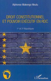 Droit constitutionnel et pouvoir exécutif en RDC : 1re et 3e Républiques