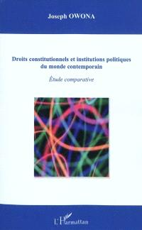 Droits constitutionnels et institutions politiques du monde contemporain : étude comparative