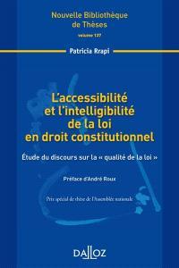 L'accessibilité et l'intelligibilité de la loi en droit constitutionnel : étude du discours sur la qualité de la loi : 2014